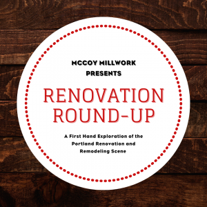 McCoy Millwork Podcast Renovation Round-Up