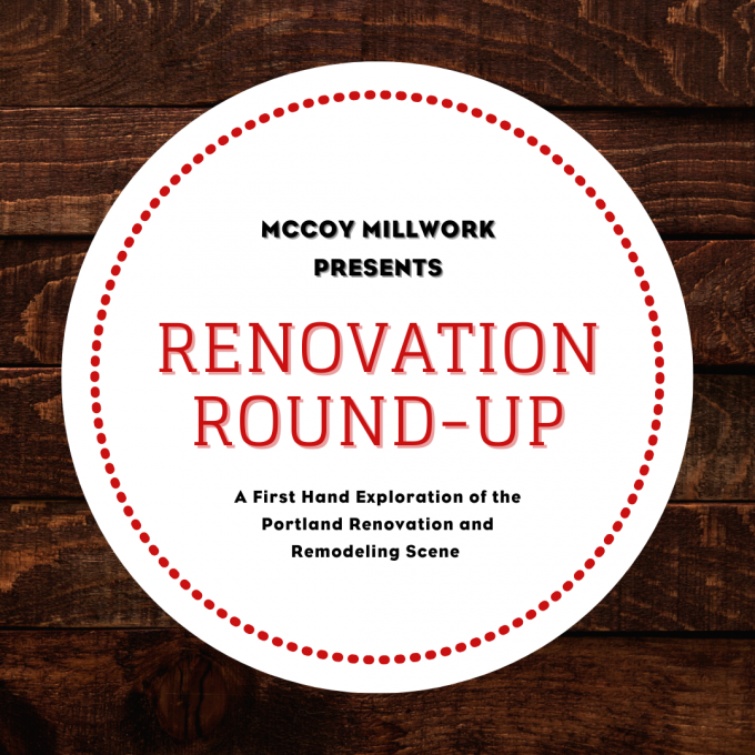 McCoy Millwork Podcast Renovation Round-Up